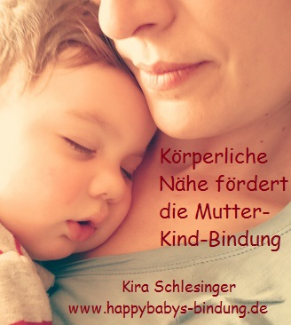 Körperliche Nähe stärkt die Bindung zwischen Mutter und Kind