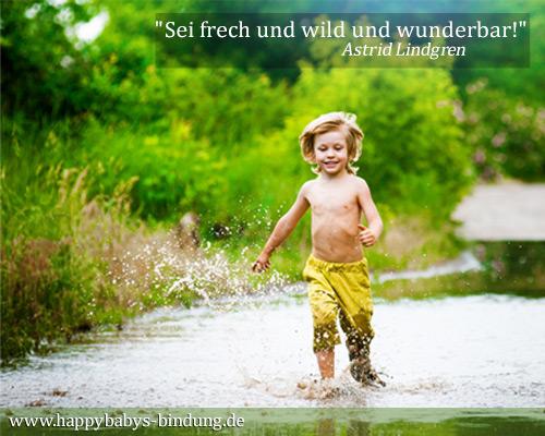 Sei frech und wild und wunderbar - Happy Babys