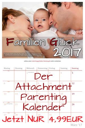 Familien Glück 2017 - Der Wandkalender mit bindungsorientiertem Inhalt